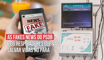 As Fake News do PSDB e os respiradores que vão salvar vidas no Pará.