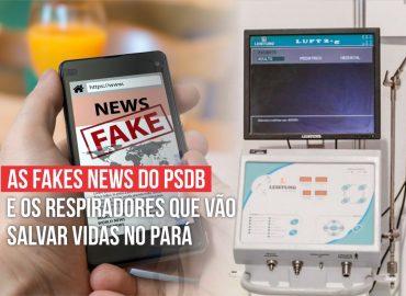 As Fake News do PSDB e os respiradores que vão salvar vidas no Pará.